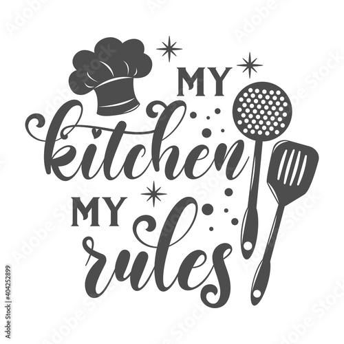 Fotomural My kitchen my rules kitchen slogan inscription