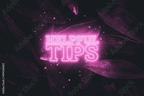 Neon pink inscription: helpful tips, on a natural background. Concept for motivating background, business, self-development. 3D illustration, 3D render.