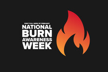 National Burn Awareness Week. First Full Week Of February. Holiday Concept. Template For Background, Banner, Card, Poster With Text Inscription. Vector EPS10 Illustration.