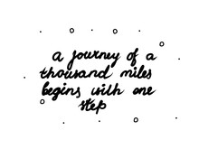 A Journey Of A Thousand Miles Begins With One Step Phrase Handwritten. Lettering Calligraphy Text. Isolated Word Black Modern