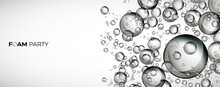 Foam Party Splash Banner, Water Bubble Or Soap Rising On Clear Background. Vector Banner.