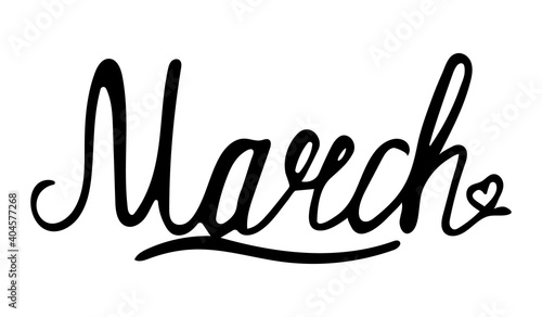 Obraz Hand drawn lettering phrase March. Month March for calendar. March is beautiful handwritten modern black outline name of month of the year in english isolated on a white background. - fototapety do salonu
