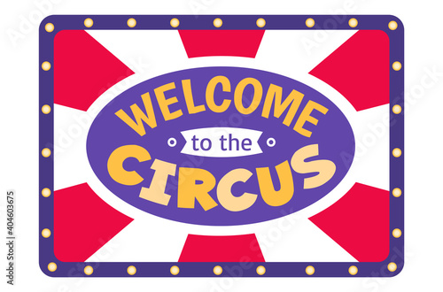 Canvas Label web banner welcome to the circus slogan, concept celebration holiday tablet flat vector illustration, isolated on white