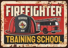 Firefighters Training School Rusty Metal Plate. Firefighter Classic Helmet Or Leatherhead With Brigade Emblem Or Sign, Fire Truck With Extension Ladder Vector. Rescue Service Academy Retro Banner
