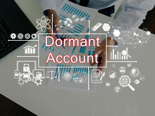 Business Concept Meaning Dormant Account With Phrase On The Page.