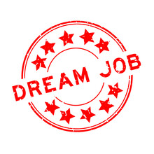 Grunge Red Dream Job Word With Star Icon Round Rubber Seal Stamp On White Background