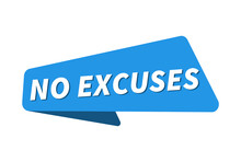 No Excuses Image. No Excuses Banner Vector Illustration
