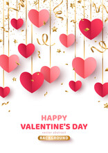 Happy Saint Valentine's Day Card, Hanging Red And Pink Paper Cut Hearts With Gold Streamers And Confetti On White Background. Decorative Holiday Banner, Festive Poster, Romantic Flyer, Brochure.