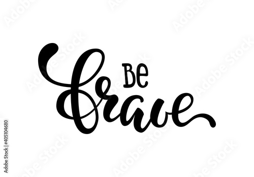 Fototapeta Hand drawn lettering of a phrase be brave