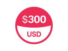 300 Dollars Sign. $300 USD Badge On White Background