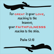 Psalm 57:10- For Great Is Your Love Reaching To Heavens, Faithfulness To The Skies Vector On White Background For Christian Christmas Encouragement From The Old Testament Bible Scriptures.