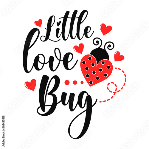 Little love bug funny slogan inscription Fototapeta