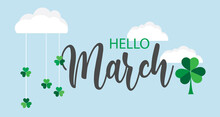 Hello March Vector Background. Cute Lettering Banner With Clouds And Clovers Illustration.