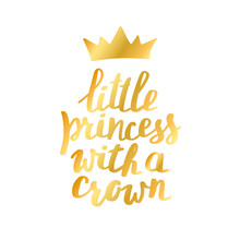 Little Princess Print In Simple Doodle Style. Hand Drawn Lettering With Crown For T-shirt Prints, Phone Cases, Decor Or Posters. Kids Text For Girls Clothes.