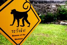 "Warning Sign ""Beware Of The Monkeys"""