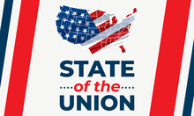 State Of The Union In United States. Annual Message Deliver By The President Of The US To A Joint Session Of The US Congress Each Calendar Year.