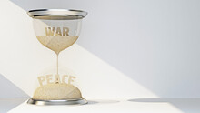Concept Hourglass With Text War And Peace