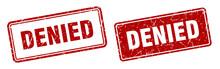 Denied Stamp Set. Denied Square Grunge Sign