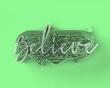 canvas print picture - 3D Render Believe lettering typographical Illustration Design..