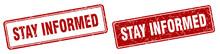 Stay Informed Stamp Set. Stay Informed Square Grunge Sign