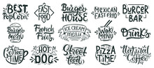 Fast Food Lettering. Junk, Street Food Cafe, Bakery, Restaurant Badges, Pizza, Burger And Dessert Hand Drawn Quotes. Food Lettering Vector Illustration Set. Burger House, Pizza Time And Drinks