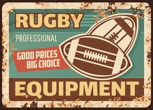 Rugby Balls Equipment Rusty Metal Plate, Vector Advertising Vintage Rust Tin Sign For Sports Shop, Accessories For American Football Game Retro Poster. Rugby Balls With Lacing, Big Choice, Good Price