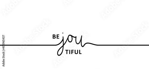 Obraz na plátně Slogan beyoutiful or be you tiful