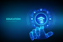 Education. Innovative Online E-learning And Internet Technology Concept. Webinar, Knowledge, Online Training Courses. Skill Development. Robotic Hand Touching Digital Interface. Vector Illustration.