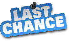 Last Chance Concept 3d Illustration Isolated