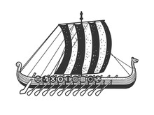 Viking Ship Sketch Engraving Vector Illustration. T-shirt Apparel Print Design. Scratch Board Imitation. Black And White Hand Drawn Image.