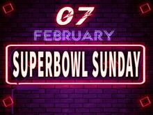 07 February Superbowl Sunday, Neon Text Effect On Bricks Backgrand