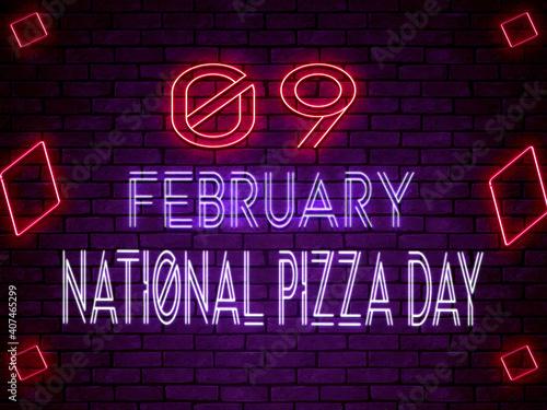 Obraz 09 February National Pizza Day Neon Text Effect on Bricks Backgrand - fototapety do salonu