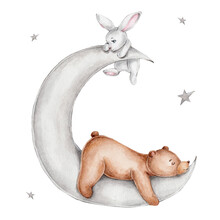 Bear And Bunny On The Moon; Watercolor Hand Drawn Illustration; Can Be Used For Baby Shower Or Kid Poster; With White Isolated Background
