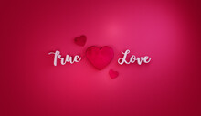 True Love Text And Heart Concept For Valentines And Wedding