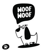 A Cute Hand-drawn Dog Says Woof Woof.
