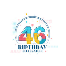 46 Birthday Celebration, Modern 46th Birthday Design