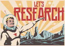 Let's Research! Retro Futurism Style Space Propaganda Poster, Astronaut And Alien Planet's Surface
