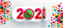 2021 Happy New Year Poster And Banner Template With Virus Symbol And Red Covid-19 Vaccine Syringe. COVID-19 Corona Virus Outbreaking And Pandemic Medical Health Risk For 2021 Year.