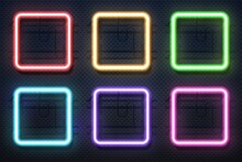 Neon Square Lamps. Realistic Electric Borders, Colorful Illuminated Frames. Glowing Rectangle Signboards And Wall Mounts. Bright Fluorescent Light Elements. Geometric Decorative Shapes, Vector Set