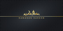 Premium Ramadan Kareem Card Design. Vector Illustration Of An Arabic Text Ramadan Kareem Meaning Generous Ramadan (month Of Fasting)in Gold With Dark Textured Background. Minimalistic Design.