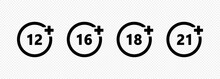 Set Of Age Restriction Icons. 12, 14, 18 And 21 Age Limit Concept. Vector On Isolated Transparent Background. EPS 10.