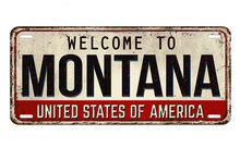 Welcome To Montana Vintage Rusty Metal Plate