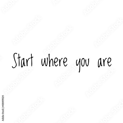 Photo ''Start where you are'' Lettering