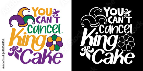 Tablou Canvas You Can't Cancel King Cake SVG Cut File | Happy Mardi Gras Svg | Orleans Party S