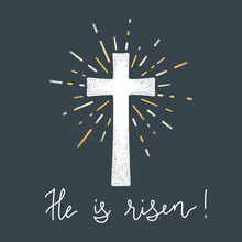 Religion Cross With Text He Is Risen Vector Illustration