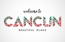 Cancun Logo Welcome To Text And Country Flag Colors Vector Illustration, EPS10.