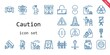 caution icon set. line icon style. caution related icons such as fire extinguisher, poison, compress, sign, traffic barrier, high voltage, stop sign, landslide, cctv, cone