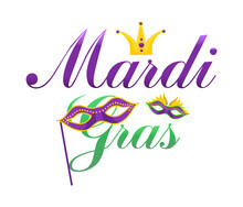Mardi Gras Holiday. Lettering Layout Design, Carnival Mask, Crown. Vector Illustration.