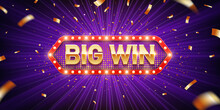 Big Win. Retro Big Win Congratulation Banner With Glowing Light Bulbs And Golden Confetti On A Burst Purple Background. Winners Of Poker, Jackpot, Roulette, Cards Or Lottery.