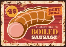 Boiled Sausage Rusty Metal Plate, Vector Kielbasa Vintage Rust Tin Sign Retro Poster, Butcher Shop Production Delicatessen Meal, Wurst Market, Bbq Or Butchery Store Assortment Ferruginous Price Tag